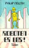 Roboten er løs